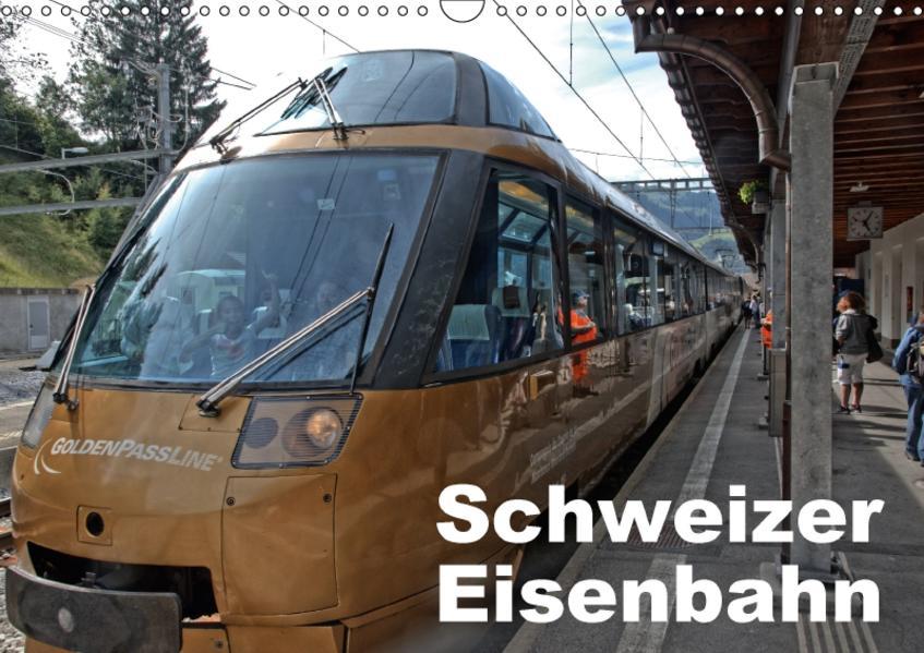 Schweizer Eisenbahn (Wandkalender 2017 DIN A3 quer) - Coverbild