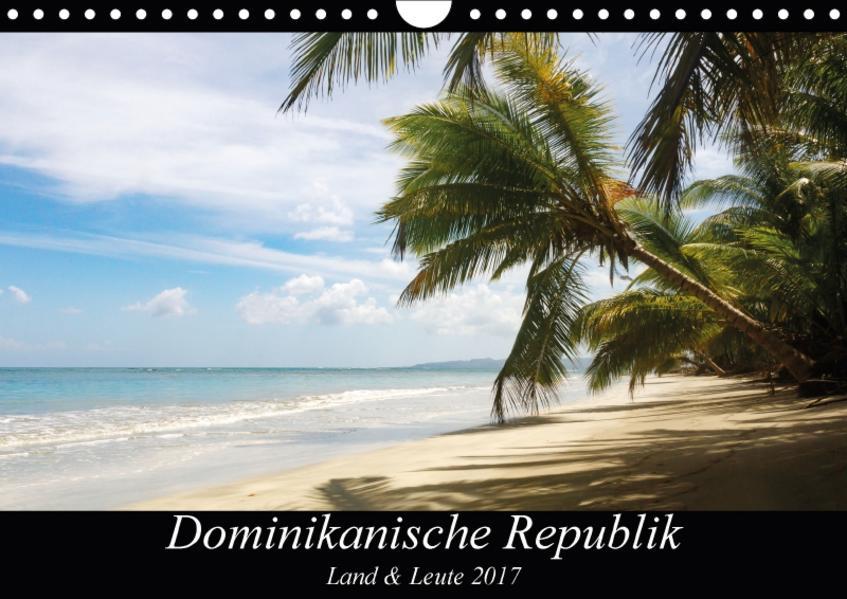 Dominikanische Republik Land & Leute (Wandkalender 2017 DIN A4 quer) - Coverbild