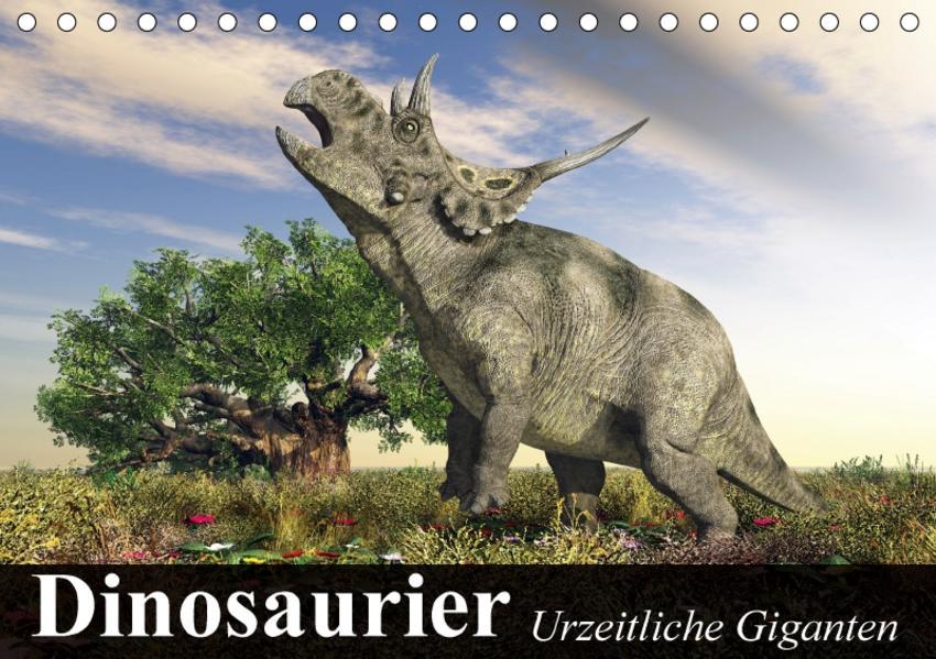 Dinosaurier. Urzeitliche Giganten (Tischkalender 2017 DIN A5 quer) - Coverbild