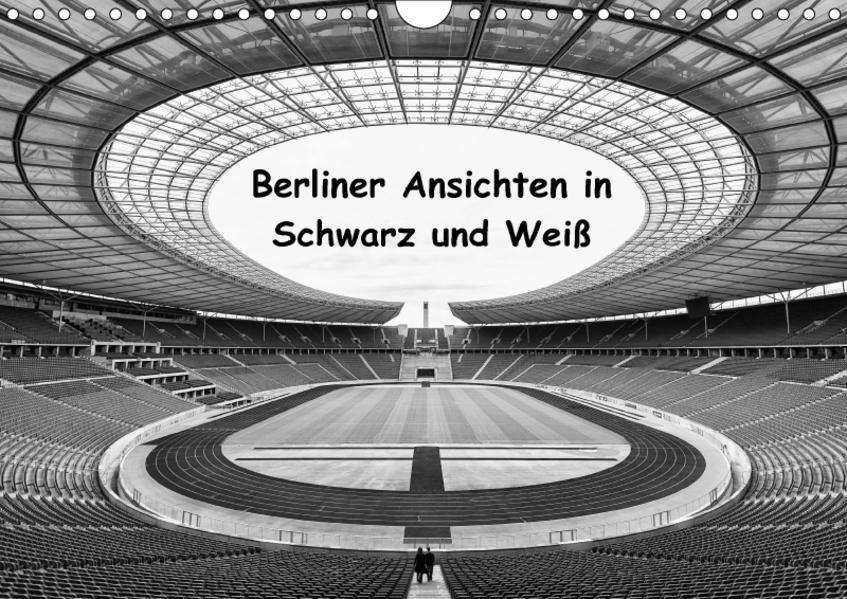 Berliner Ansichten in Schwarz und Weiß (Wandkalender 2017 DIN A4 quer) - Coverbild