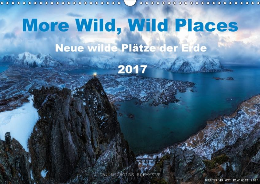 More Wild, Wild Places 2017 (Wandkalender 2017 DIN A3 quer) - Coverbild