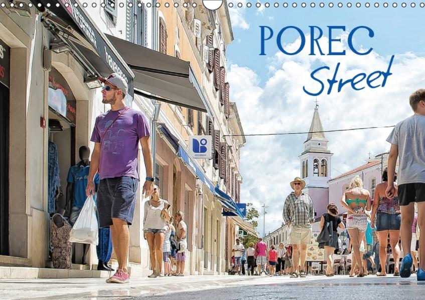 Porec Street (Wandkalender 2017 DIN A3 quer) - Coverbild