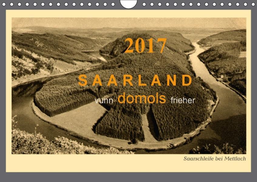 Saarland - vunn domols (frieher) (Wandkalender 2017 DIN A4 quer) - Coverbild