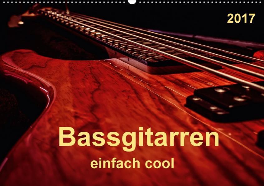 Bassgitarren - einfach cool (Wandkalender 2017 DIN A2 quer) - Coverbild