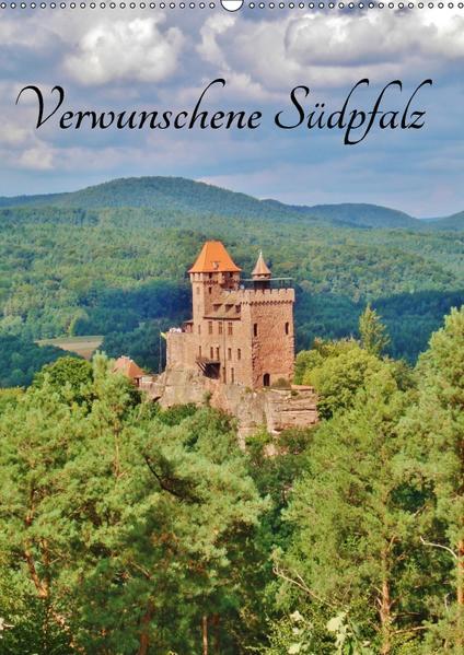 Verwunschene Südpfalz (Wandkalender 2017 DIN A2 hoch) - Coverbild
