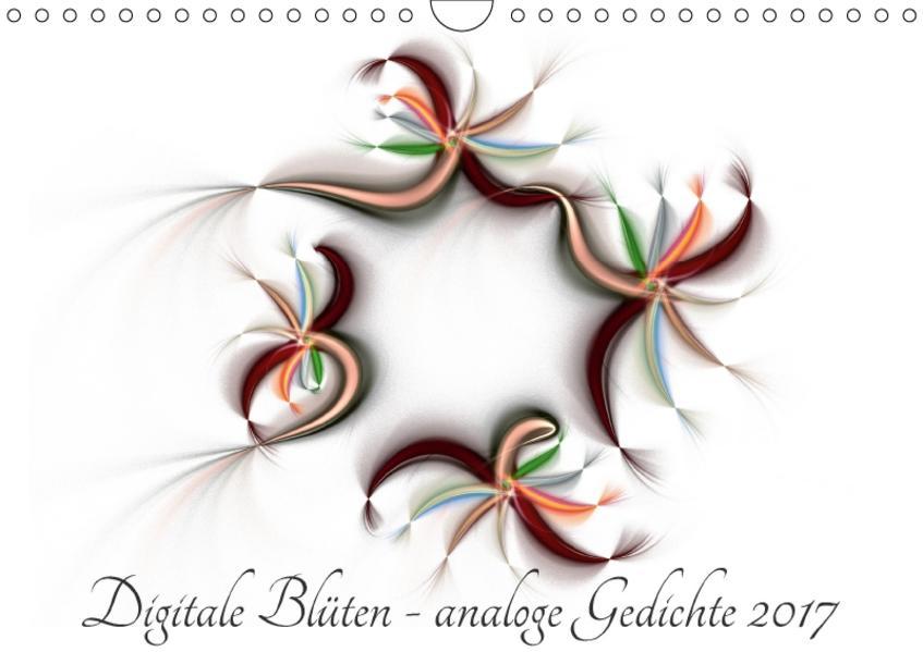 Digitale Blüten - analoge Gedichte 2017 (Wandkalender 2017 DIN A4 quer) - Coverbild