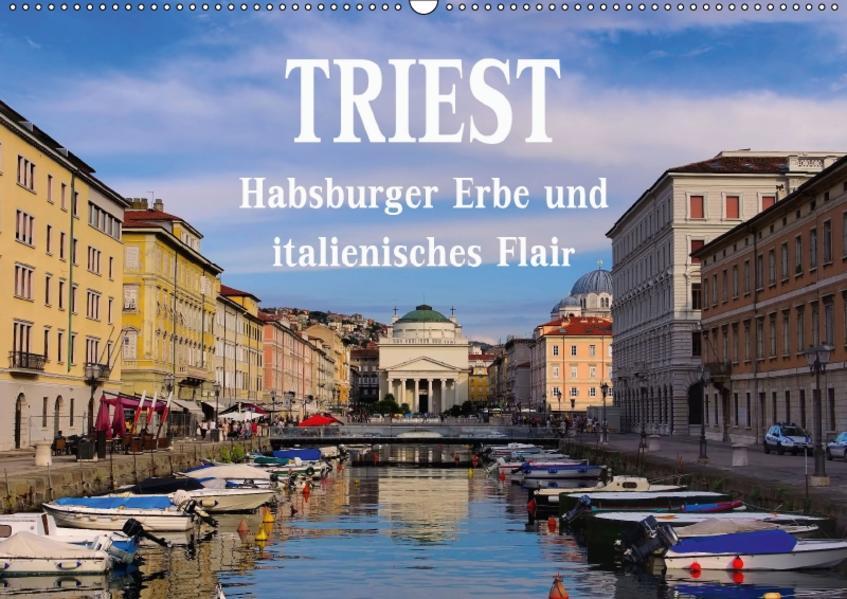 Triest - Habsburger Erbe und italienisches Flair (Wandkalender 2017 DIN A2 quer) - Coverbild