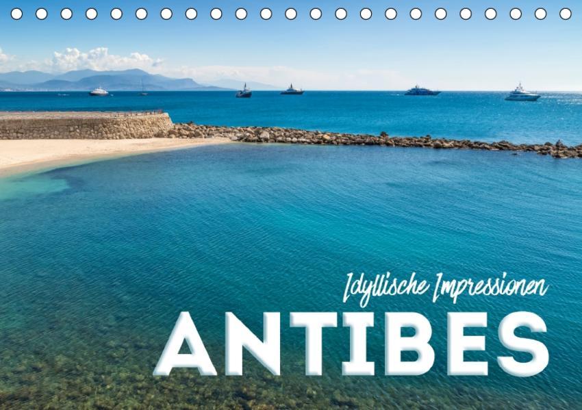 ANTIBES Idyllische Impressionen (Tischkalender 2017 DIN A5 quer) - Coverbild