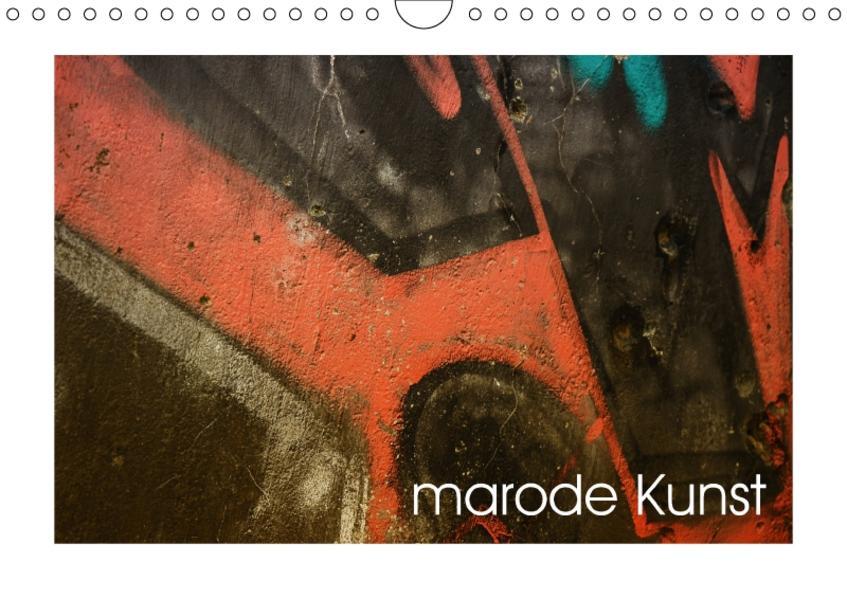 marode Kunst (Wandkalender 2017 DIN A4 quer) - Coverbild