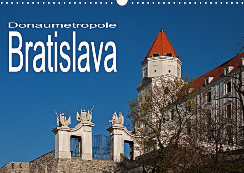 Donaumetropole Bratislava (Wandkalender 2017 DIN A3 quer) - Coverbild