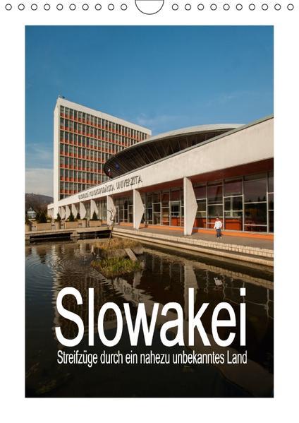 Slowakei - Streifzüge durch ein nahezu unbekanntes Land (Wandkalender 2017 DIN A4 hoch) - Coverbild