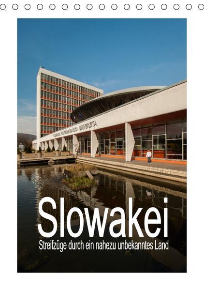 Slowakei - Streifzüge durch ein nahezu unbekanntes Land (Tischkalender 2017 DIN A5 hoch) - Coverbild