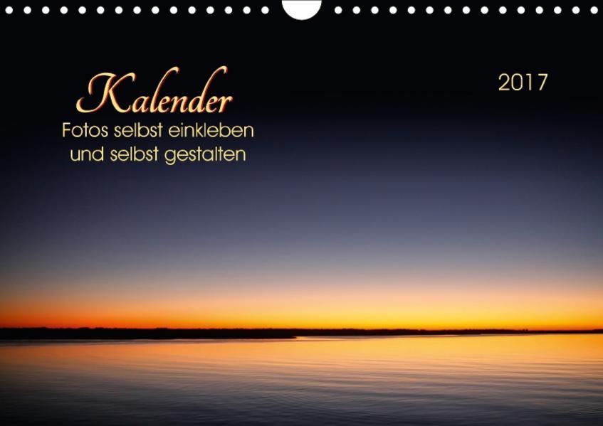 Kalender - Fotos selbst einkleben und selbst gestalten (Wandkalender 2017 DIN A4 quer) - Coverbild
