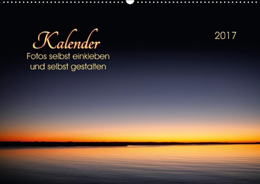 Kalender - Fotos selbst einkleben und selbst gestalten (Wandkalender 2017 DIN A2 quer) - Coverbild