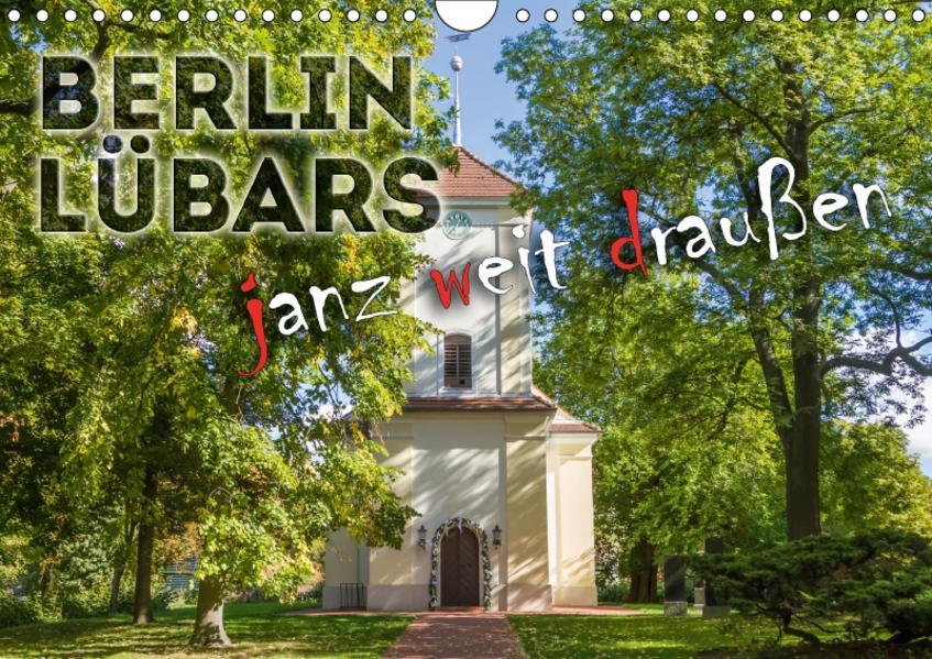 BERLIN LÜBARS janz weit draußen (Wandkalender 2017 DIN A4 quer) - Coverbild