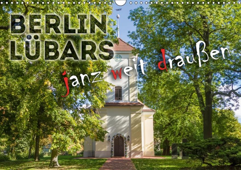 BERLIN LÜBARS janz weit draußen (Wandkalender 2017 DIN A3 quer) - Coverbild