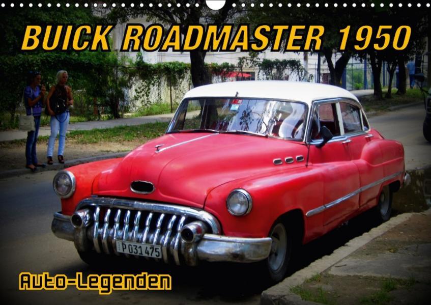 Auto-Legenden: Buick Roadmaster 1950 (Wandkalender 2017 DIN A3 quer) - Coverbild