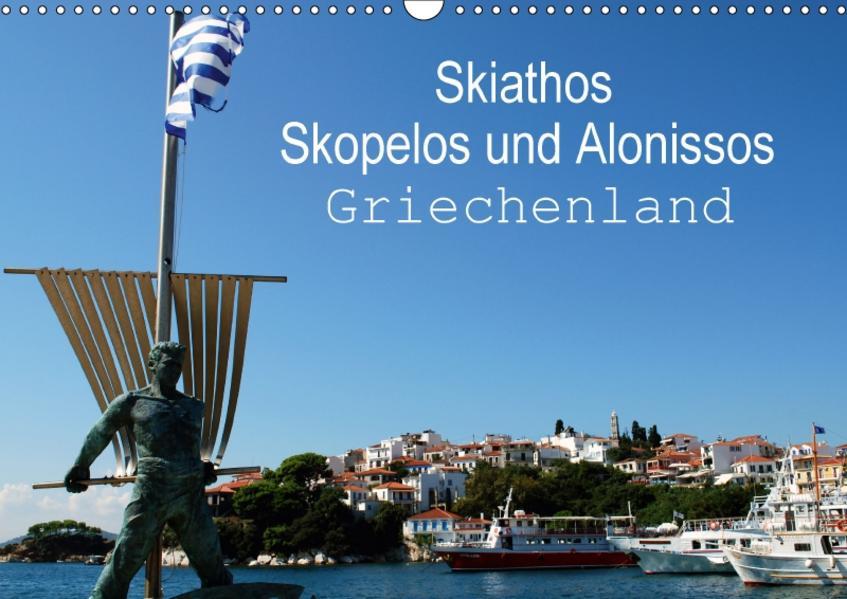 Skiathos Skopelos und Alonissos Griechenland (Wandkalender 2017 DIN A3 quer) - Coverbild