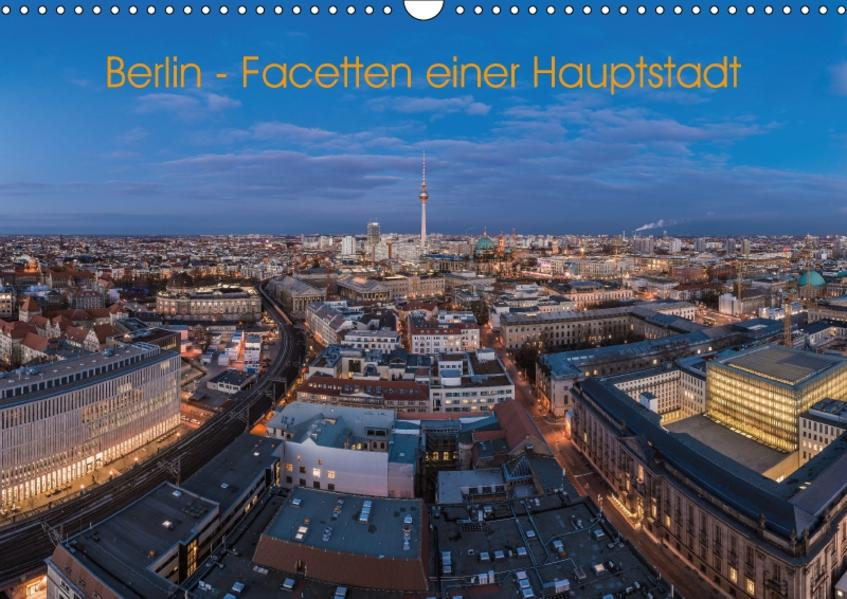Berlin - Facetten einer Hauptstadt (Wandkalender 2017 DIN A3 quer) - Coverbild