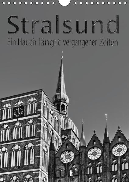 Stralsund. Ein Hauch längst vergangener Zeiten (Wandkalender 2017 DIN A4 hoch) - Coverbild
