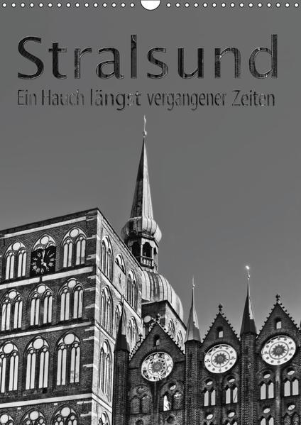 Stralsund. Ein Hauch längst vergangener Zeiten (Wandkalender 2017 DIN A3 hoch) - Coverbild