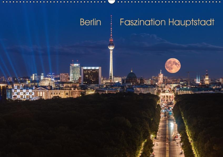 Berlin - Faszination Hauptstadt (Wandkalender 2017 DIN A2 quer) - Coverbild