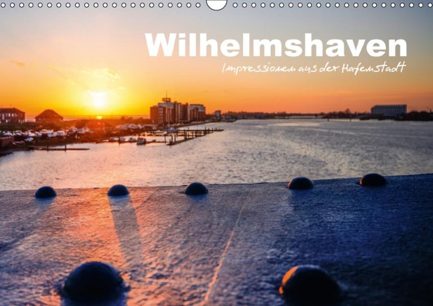 Wilhelmshaven - Impressionen aus der Hafenstadt (Wandkalender 2017 DIN A3 quer) - Coverbild