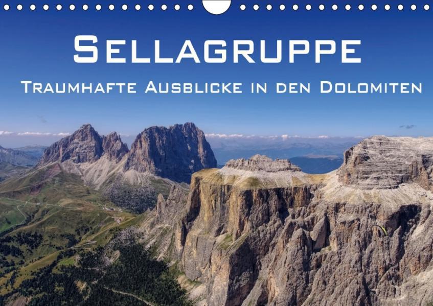 Sellagruppe - Traumhafte Ausblicke in den Dolomiten (Wandkalender 2017 DIN A4 quer) - Coverbild