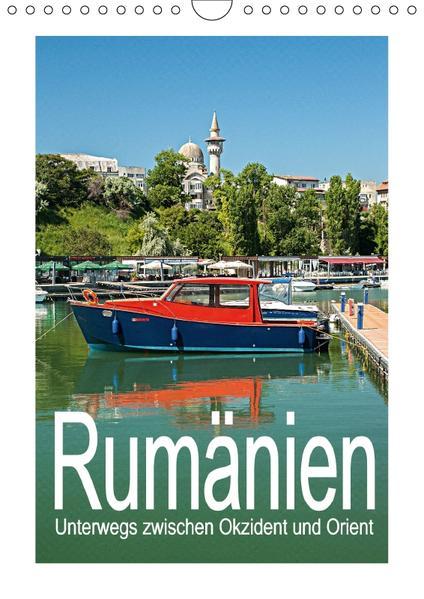 Rumänien - Unterwegs zwischen Okzident und Orient (Wandkalender 2017 DIN A4 hoch) - Coverbild