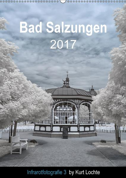 Infrarotfotografie 3 by Kurt Lochte - Bad Salzungen (Wandkalender 2017 DIN A2 hoch) - Coverbild