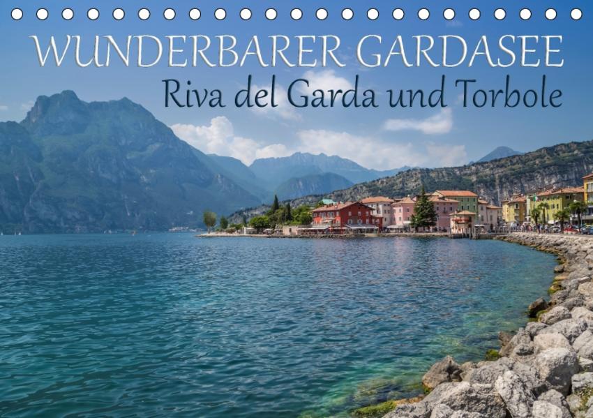 WUNDERBARER GARDASEE Riva del Garda und Torbole (Tischkalender 2017 DIN A5 quer) - Coverbild