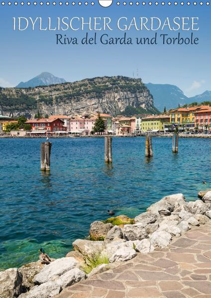 IDYLLISCHER GARDASEE Riva del Garda und Torbole (Wandkalender 2017 DIN A3 hoch) - Coverbild
