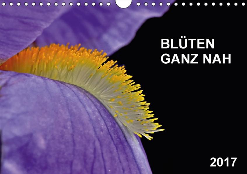 Blüten ganz nah (Wandkalender 2017 DIN A4 quer) - Coverbild