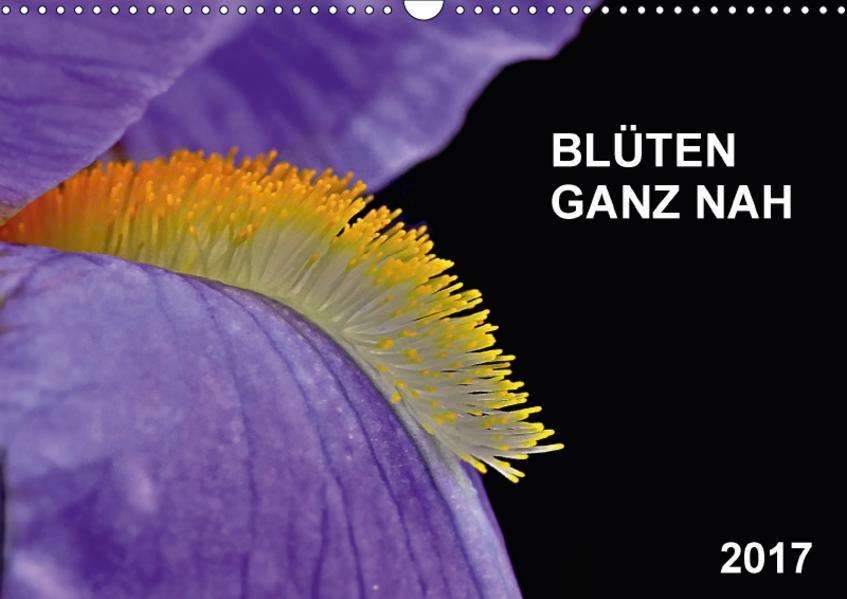 Blüten ganz nah (Wandkalender 2017 DIN A3 quer) - Coverbild
