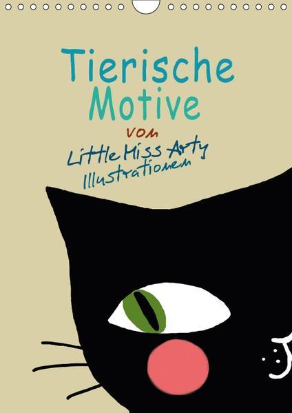 Tierische Motive von Little Miss Arty Illustrationen (Wandkalender 2017 DIN A4 hoch) - Coverbild