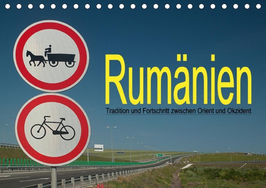 Rumänien - Tradition und Fortschritt zwischen Orient und Okzident (Tischkalender 2017 DIN A5 quer) - Coverbild