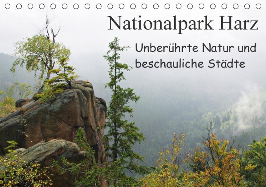 Nationalpark Harz Unberührte Natur und beschauliche Städte (Tischkalender 2017 DIN A5 quer) - Coverbild