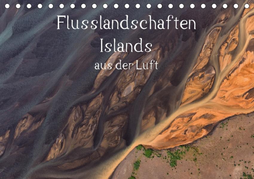 Flusslandschaften Islands aus der Luft (Tischkalender 2017 DIN A5 quer) - Coverbild