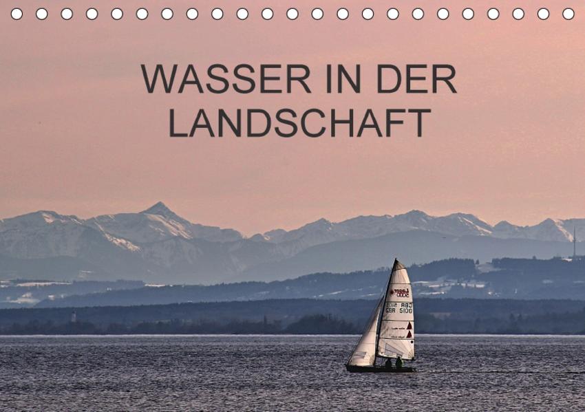 Wasser in der Landschaft (Tischkalender 2017 DIN A5 quer) - Coverbild