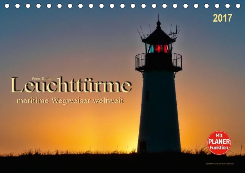 Leuchttürme - maritime Wegweiser weltweit (Tischkalender 2017 DIN A5 quer) - Coverbild