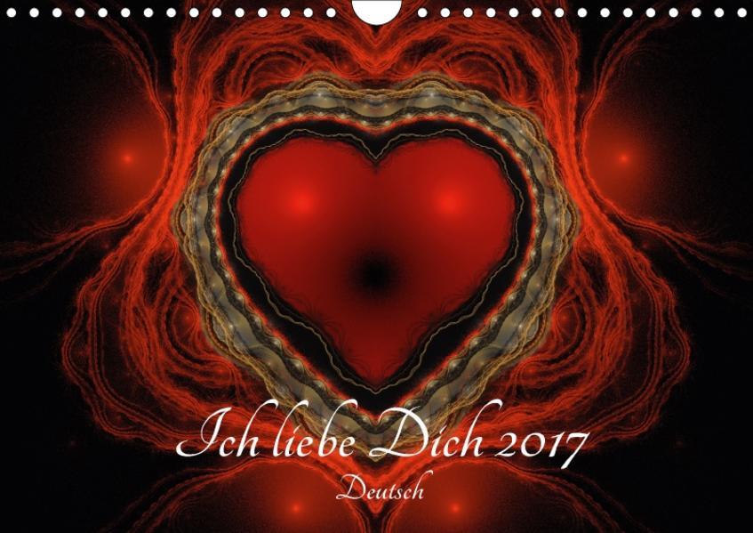 Ich liebe Dich 2017 - Deutsch (Wandkalender 2017 DIN A4 quer) - Coverbild
