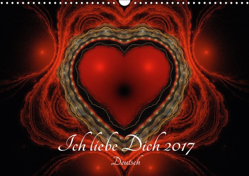 Ich liebe Dich 2017 - Deutsch (Wandkalender 2017 DIN A3 quer) - Coverbild
