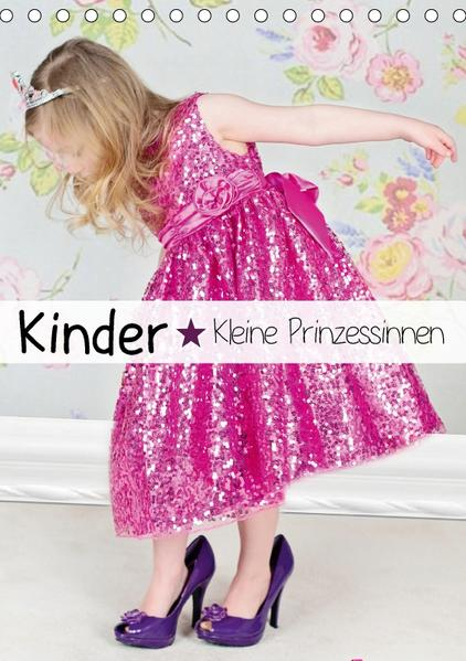 Kinder. Kleine Prinzessinnen (Tischkalender 2017 DIN A5 hoch) - Coverbild