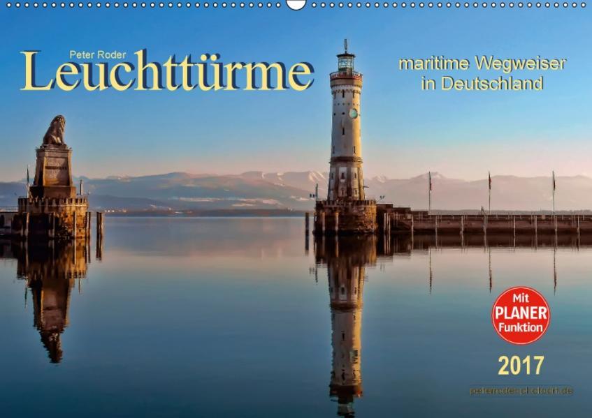 Leuchttürme - maritime Wegweiser in Deutschland (Wandkalender 2017 DIN A2 quer) - Coverbild