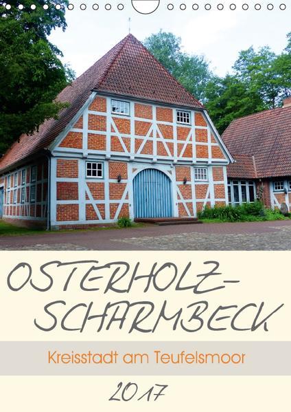 Osterholz-Scharmbeck. Kreisstadt am Teufelsmoor (Wandkalender 2017 DIN A4 hoch) - Coverbild