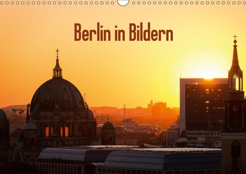 Berlin in Bildern (Wandkalender 2017 DIN A3 quer) - Coverbild