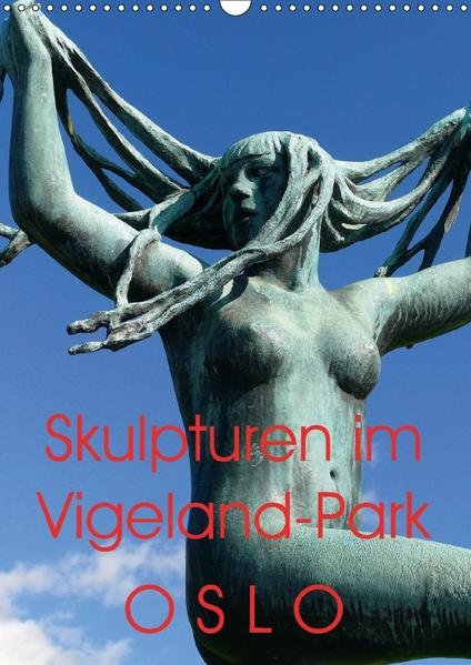 Skulpturen im Vigeland-Park Oslo (Wandkalender 2017 DIN A3 hoch) - Coverbild
