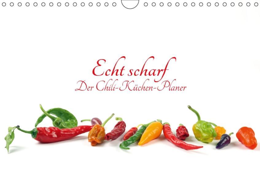 Echt scharf - Der Chili-Küchen-Planer (Wandkalender 2017 DIN A4 quer) - Coverbild