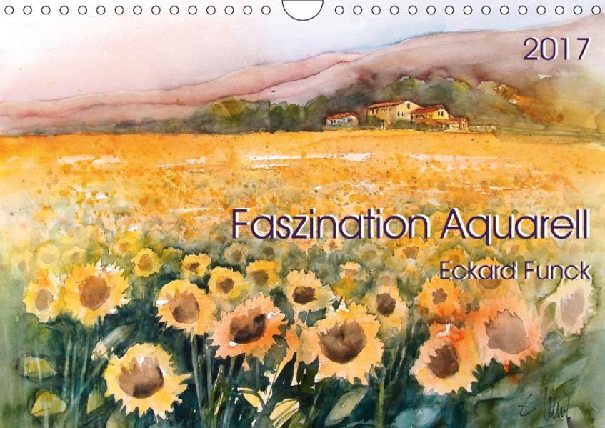 Faszination Aquarell - Eckard Funck (Wandkalender 2017 DIN A4 quer) - Coverbild