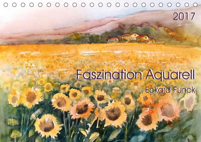 Faszination Aquarell - Eckard Funck (Tischkalender 2017 DIN A5 quer) - Coverbild